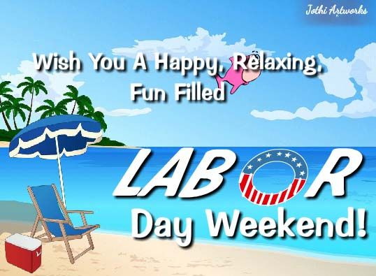 199870-Wish-You-A-Happy-Relaxing-Fun-Filled-Labor-Day-Weekend